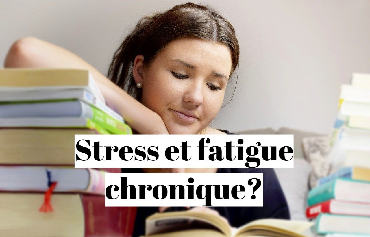 Fatigue chronique et stress: quelle solution?