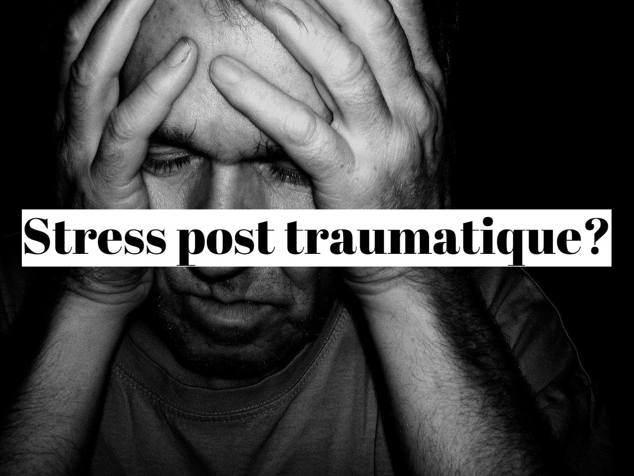 Stress post traumatique: quel traitement naturel?